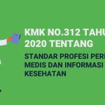 KMK-NO.312-TANHUN-2020-TENTANG-STANDAR-PROFESI-PEREKAM-MEDIS-DAN-INFORMASI-KESEHATAN